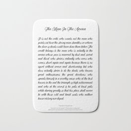 The Man In The Arena by Theodore Roosevelt Bath Mat