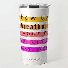 Show Up Motivational Quote Travel Mug