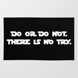 DO OR DO NOT. THERE IS NO TRY. Yoda quote. Star War Rug