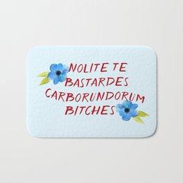 Nolite te bastardes carborundorum -- donation Bath Mat