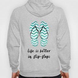 Life is better in flip flops // fun summer quote Hoody