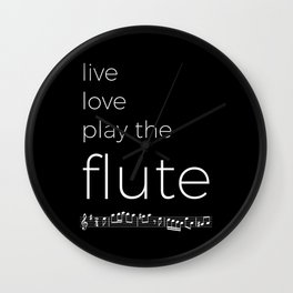Live, love, play the flute (dark colors) Wall Clock