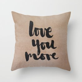 Love You More- kraft Throw Pillow