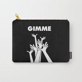 gimme more Carry-All Pouch