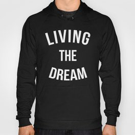 Living The Dream Quote Hoody
