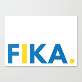 Fika Canvas Print