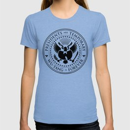 Presidents are Temporary - Black T-shirt