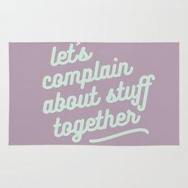let's complain about stuff together Rug