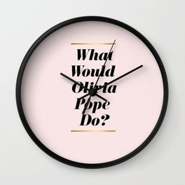 What Would Olivia Pope Do? Pink Wall Clock