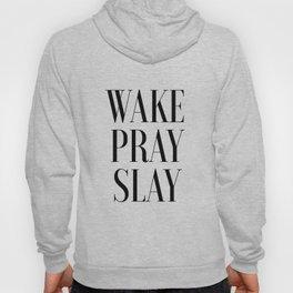 Wake Pray Slay, Motivational Quote, Bedroom Decor, Bedroom Print,Dorm Decor, Slay Quote, Typography Hoody