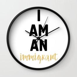 I AM AN IMMIGRANT Wall Clock