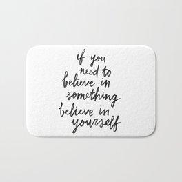 Believe In Yourself Bath Mat