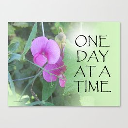 One Day at a Time Sweet Peas Canvas Print