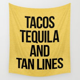 Tequila And Tan Lines Funny Quote Wall Tapestry