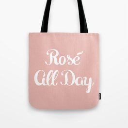 Rosé All Day Tote Bag