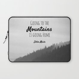 Going to the Mountains is going Home Laptop Sleeve