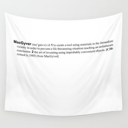 the verb is to macgyver Wall Tapestry