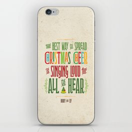Buddy the Elf! The Best Way to Spread Christmas Cheer is Singing Loud for All to Hear iPhone Skin