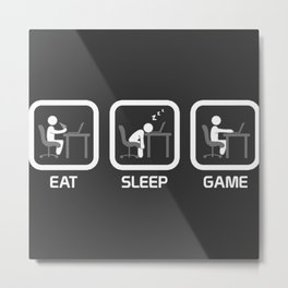 Eat, Sleep, Game. Metal Print