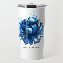 Inhale. Exhale. Blue Rose Watercolor Travel Mug