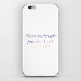I'll love you forever iPhone Skin