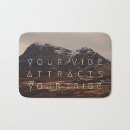 YOUR VIBE ATTRACTS YOUR TRIBE Bath Mat