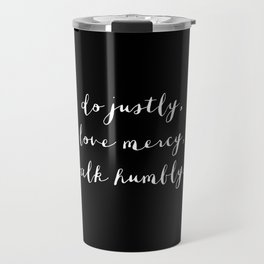 WALK HUMBLY - B & W Travel Mug