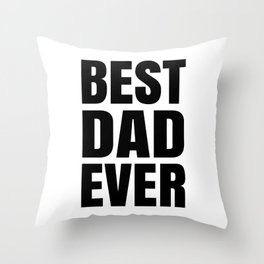 BEST DAD EVER (Black Art) Throw Pillow