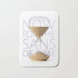 NOW for the Sans of Time Bath Mat
