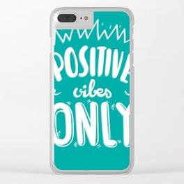 Postive Vibes Only Clear iPhone Case