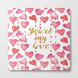 You Are My Love - Valentine Watercolor Metal Print