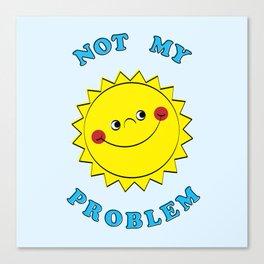Not My Problem Canvas Print