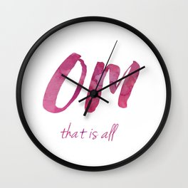 Om That is All  Wall Clock