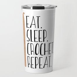 Eat Sleep Crochet Repeat Travel Mug