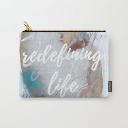 Redefine Your Life Carry-All Pouch