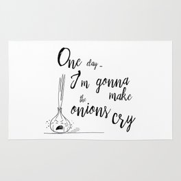 One day I'm gonna make the onions cry - Hand Lettering Quote and Illustration Rug