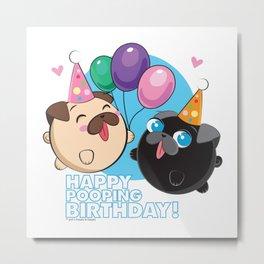 Poopie & Doopie - Happy Poopin' Birthday! Metal Print