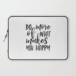 Do More Of What Makes You Happy,Love What You Do Do What You Love,Office Sign,Office Wall Art,Motiva Laptop Sleeve