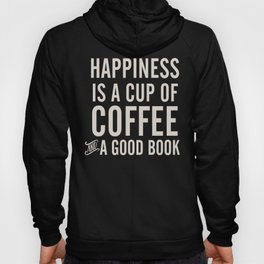 Happiness is a cup of coffee and a good book, vintage typography illustration, for libraries, pub Hoody