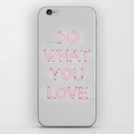 Do what you love, Neon Sign iPhone Skin