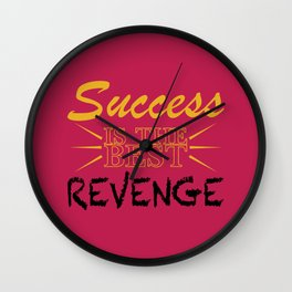 Success is the BEST Revenge Wall Clock
