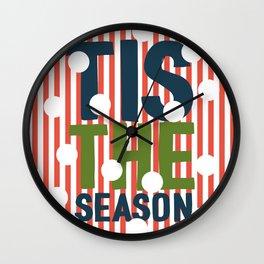 TIS THE SEASON Wall Clock