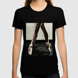 Pointe - Pina Bausch Quote T-shirt
