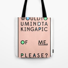 Would you mind? Tote Bag