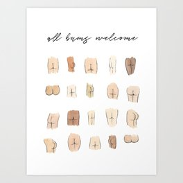 All bums welcome Art Print