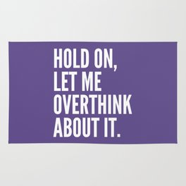 Hold On Let Me Overthink About It (Ultra Violet) Rug