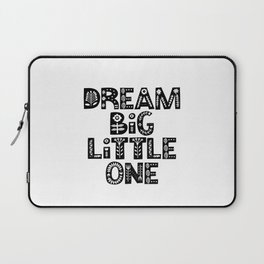 Dream Big Little One inspirational wall art black and white typography poster home wall decor Laptop Sleeve