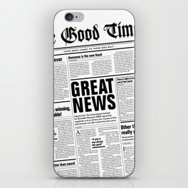 The Good Times Vol. 1, No. 1 / Newspaper with only good news iPhone Skin