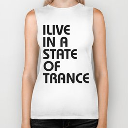 I Live In A State Of Trance Biker Tank