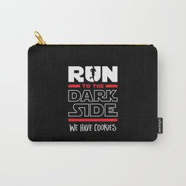 Run To The Dark Side, We Have Cookies Carry-All Pouch